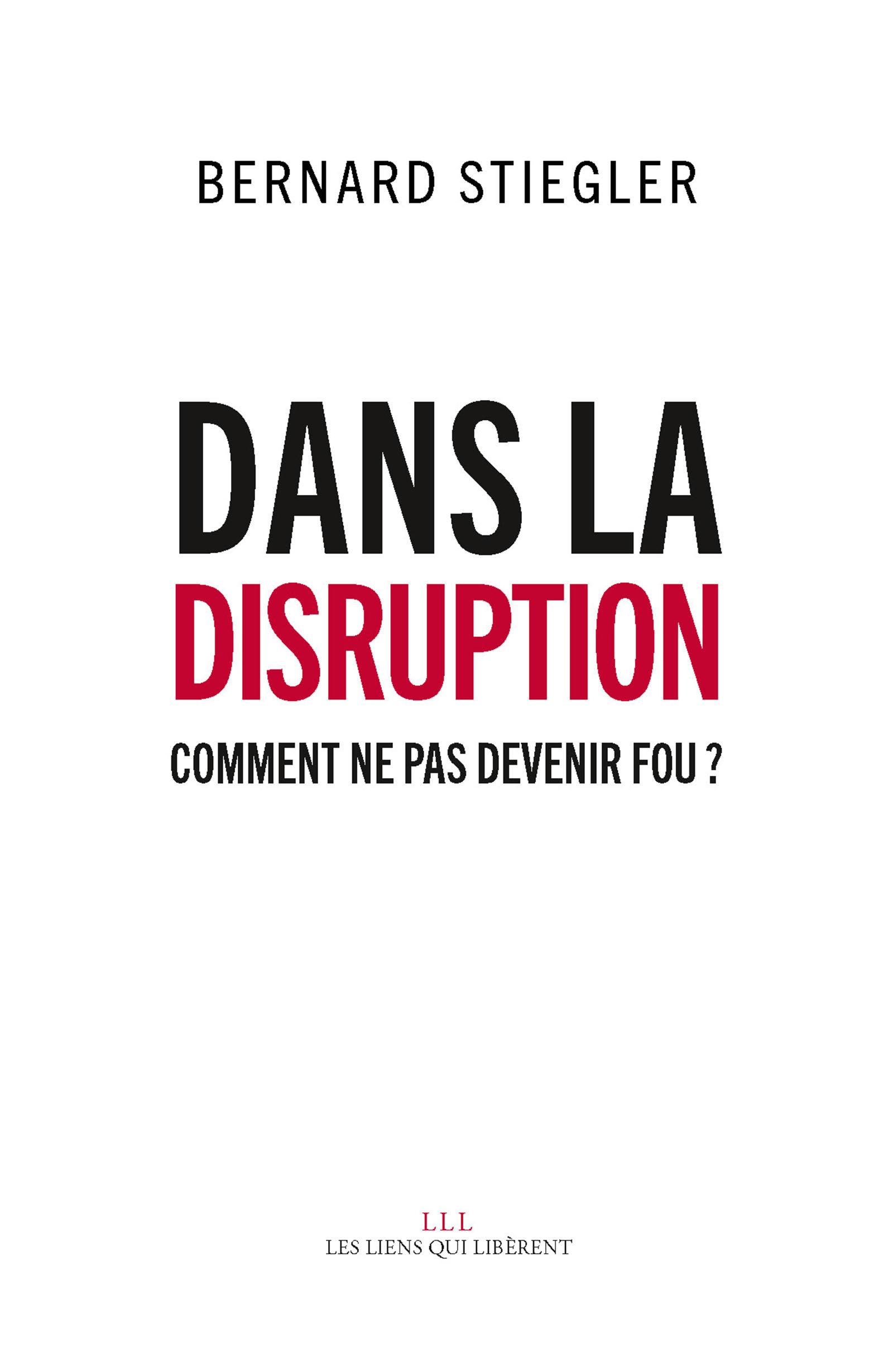 Dans la disruption Bernard Stiegler